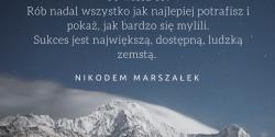 Nikodem Marszałek cytat o sukcesie