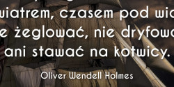 Oliver Wendell Holmes cytat o żeglowaniu