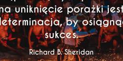 Richard B. Sheridan cytat o najlepszym sposobie na sukces