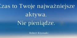 Robert Kiyosaki cytat o czasie i pieniądzach