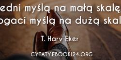 T. Harv Eker cytat o różnicy w myśleniu