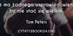 Tom Peters cytat o stawaniu sie wiekim