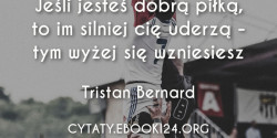 Tristan Bernard cytat o dobrej piłce
