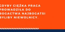 Witold Wójtowicz cytat o ciężkiej pracy i bogactwie