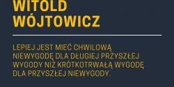 Witold Wójtowicz cytat o wygodzie