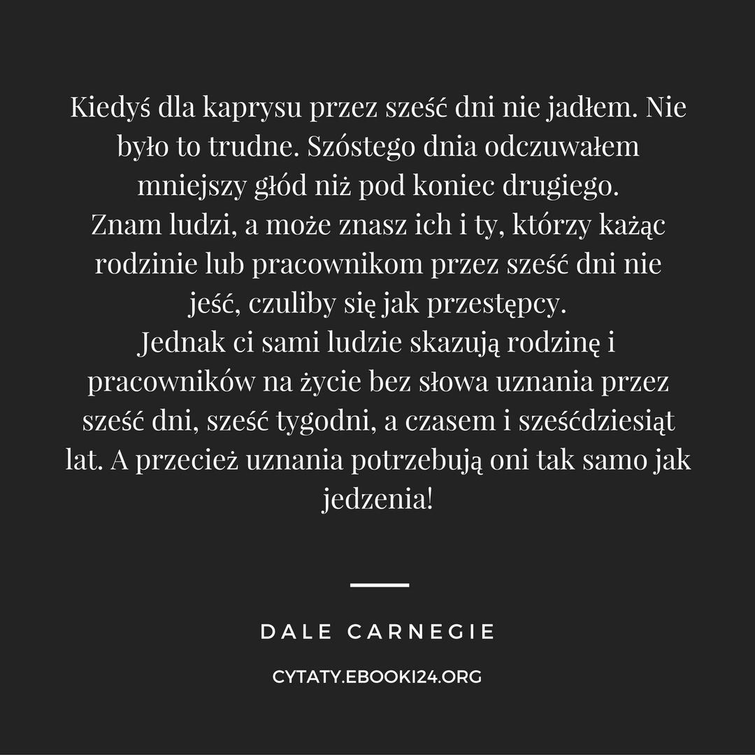 Dale Carnegie Cytat O Uznaniu Cytaty Motywacyjne